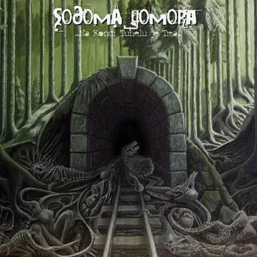 Sodoma Gomora - Na konci tunelu je tma (2010)